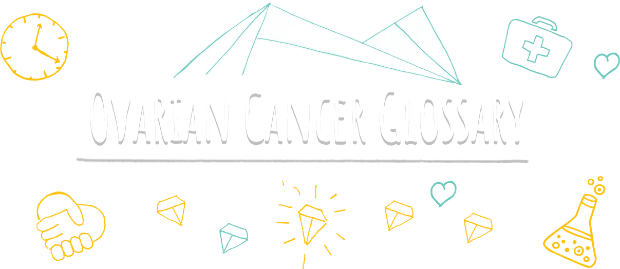 Ovarian Cancer Glossary